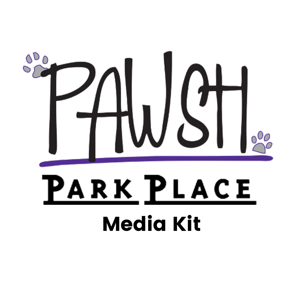PAWSH Park Place Media Kit