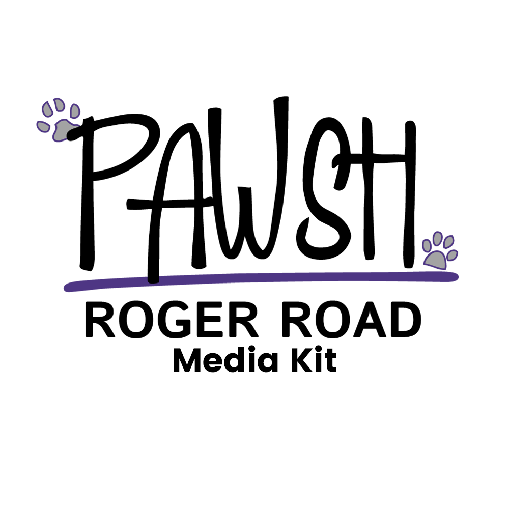 PAWSH Roger Road Media Kit